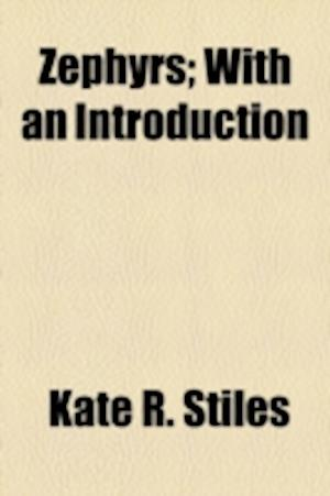 Zephyrs; With an Introduction af Kate R. Stiles