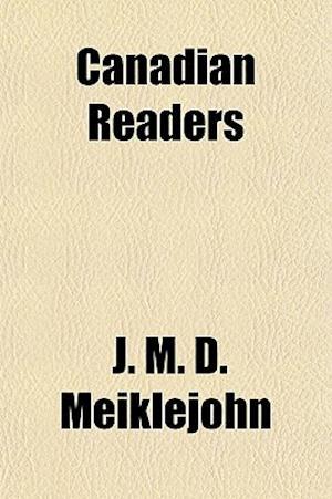 Canadian Readers af J. M. D. Meiklejohn