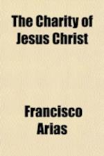 The Charity of Jesus Christ af Francisco Arias