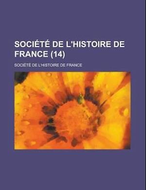 Societe de L'Histoire de France (14 ) af Douglas Tuomey, Societe De L'Histoire De France