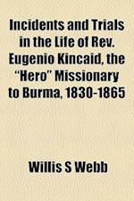 Incidents and Trials in the Life of REV. Eugenio Kincaid, the