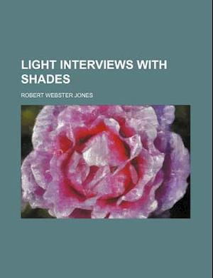 Light Interviews with Shades af Robert Webster Jones