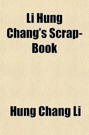 Li Hung Chang's Scrap-Book af Hung Chang Li