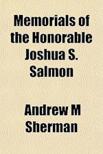 Memorials of the Honorable Joshua S. Salmon af Andrew M. Sherman