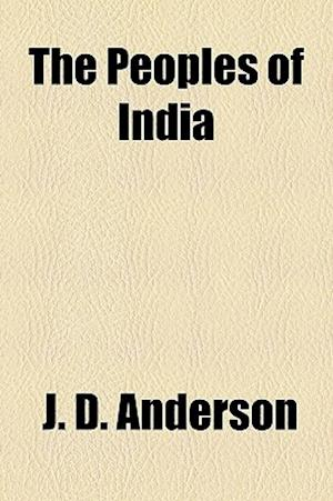 The Peoples of India af J. D. Anderson