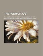 The Poem of Job; The Most Ancient Book in the Universe, the First Written Revelation Which God Vouchsafed to Man af Edward George King, Books Group