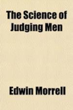 The Science of Judging Men af Edwin Morrell
