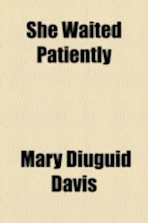 She Waited Patiently af Mary Diuguid Davis