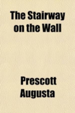 The Stairway on the Wall af Prescott Augusta, Augusta Prescott