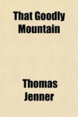 That Goodly Mountain af Thomas Jenner