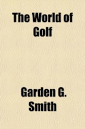 The World of Golf af Garden G. Smith