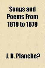 Songs and Poems from 1819 to 1879 af J. R. Planche