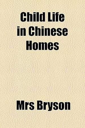 Child Life in Chinese Homes af Mrs Bryson