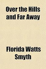 Over the Hills and Far Away af Florida Watts Smyth
