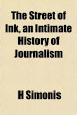 The Street of Ink, an Intimate History of Journalism af H. Simonis