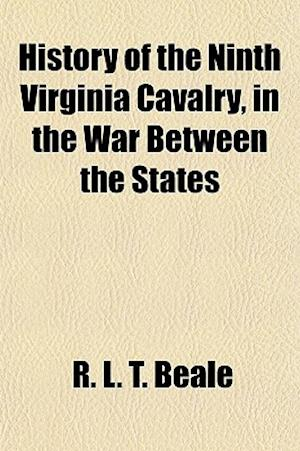 History of the Ninth Virginia Cavalry, in the War Between the States af R. L. T. Beale
