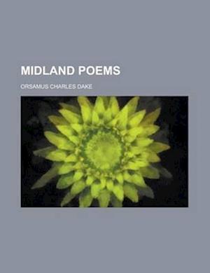 Midland Poems af Orsamus Charles Dake
