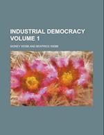 Industrial Democracy Volume 1 af Edith May Phelps, Sidney Webb