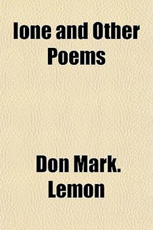 Ione and Other Poems af Don Mark Lemon