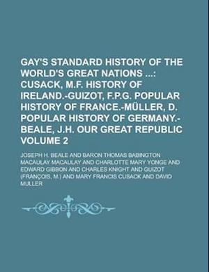 Gay's Standard History of the World's Great Nations Volume 2 af Joseph H. Beale, Modest Andreevich Korf