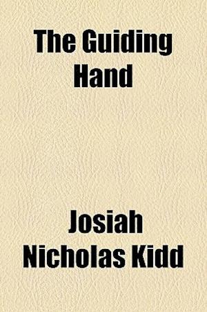 The Guiding Hand af Josiah Nicholas Kidd