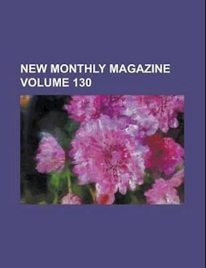New Monthly Magazine Volume 130 af Anonymous, John Bayford