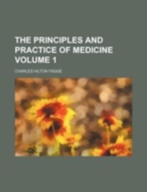 The Principles and Practice of Medicine Volume 1 af Charles Hilton Fagge