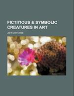 Fictitious & Symbolic Creatures in Art af John Vinycomb