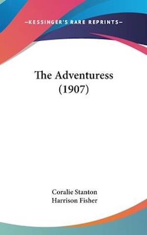 The Adventuress (1907) af Coralie Stanton