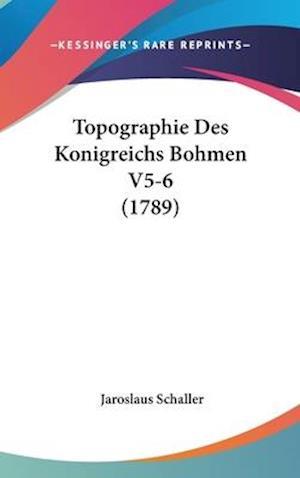 Topographie Des Konigreichs Bohmen V5-6 (1789) af Jaroslaus Schaller