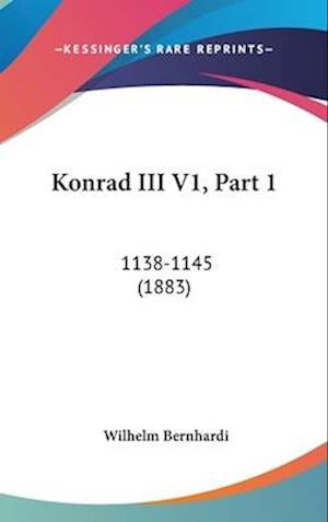 Konrad III V1, Part 1 af Wilhelm Bernhardi