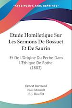 Etude Homiletique Sur Les Sermons de Bossuet Et de Saurin af Paul Minault, Ernest Bertrand, P. J. Rouffet