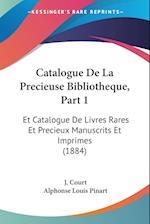 Catalogue de La Precieuse Bibliotheque, Part 1 af J. Court, Alphonse Louis Pinart