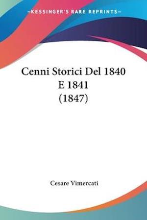 Cenni Storici del 1840 E 1841 (1847) af Cesare Vimercati