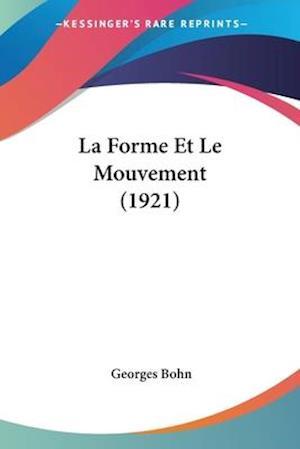 La Forme Et Le Mouvement (1921) af Georges Bohn