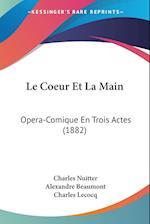 Le Coeur Et La Main af Alexandre Beaumont, Charles Lecocq, Charles Nuitter