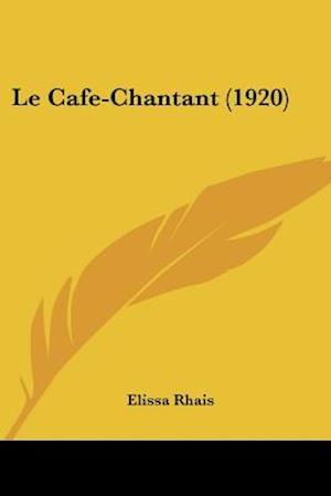 Le Cafe-Chantant (1920) af Elissa Rhais