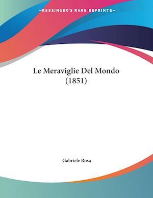 Le Meraviglie del Mondo (1851) af Gabriele Rosa