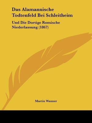 Das Alamannische Todtenfeld Bei Schleitheim af Martin Wanner