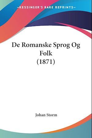 de Romanske Sprog Og Folk (1871) af Johan Storm