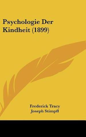 Psychologie Der Kindheit (1899) af Frederick Tracy, Joseph Stimpfl