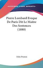 Pierre Lombard Eveque de Paris Dit Le Maitre Des Sentences (1880) af Felix Protois