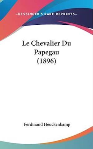 Le Chevalier Du Papegau (1896) af Ferdinand Heuckenkamp