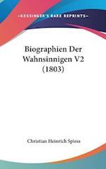 Biographien Der Wahnsinnigen V2 (1803) af Christian Heinrich Spiess