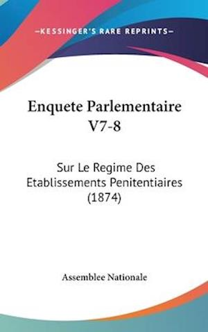 Enquete Parlementaire V7-8 af Assemblee Nationale, Nationale Assemblee Nationale