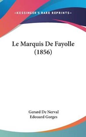 Le Marquis de Fayolle (1856) af Gerard De Nerval, Edouard Gorges