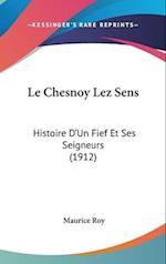 Le Chesnoy Lez Sens af Maurice Roy