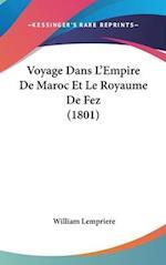 Voyage Dans L'Empire de Maroc Et Le Royaume de Fez (1801) af William Lempriere