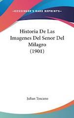 Historia de Las Imagenes del Senor del Milagro (1901) af Julian Toscano