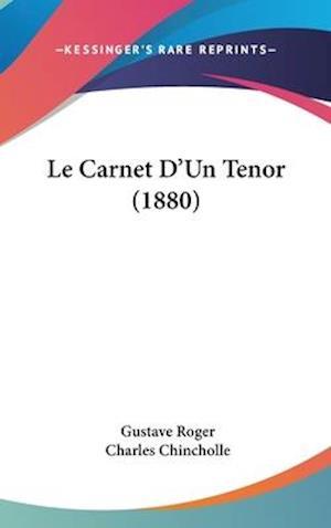 Le Carnet D'Un Tenor (1880) af Charles Chincholle, Gustave Roger